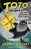Dermot O'Leary | Toto the Ninja Cat and the Incredible Cheese Heist | 9781444939477 | Daunt Books