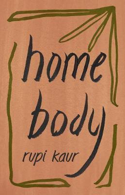 Rupi Kaur | Home Body | 9781471196720 | Daunt Books