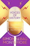 Simon Sebag Montefiore | Voices of History: Speeches that Changed the World | 9781474609937 | Daunt Books