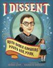 Debbie Levy and Elizabeth Baddeley | I Dissent: Ruth Bader Ginsburg Makes Her Mark | 9781481465595 | Daunt Books