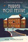 Ada Moncrieff | A Murder Most Festive | 9781529113297 | Daunt Books