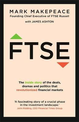 Mark Makepeace | FTSE: The Inisde Story of the Deals