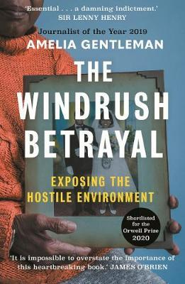 Amelia Gentleman | The Windrush Betrayal: Exposing the Hostile Environment | 9781783351855 | Daunt Books