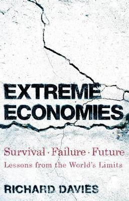 Extreme Economies: Survival, Failure, Future