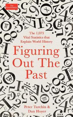 Figuring Out The Past: The 3495 Vital Statistics The Explain World History