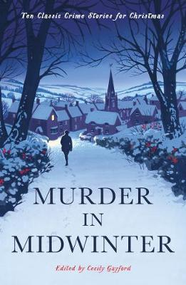 Murder in Midwinter: Ten Classic Crime Stories for Christmas