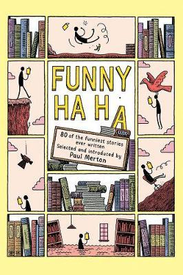 Paul Merton | Funny Ha Ha: 80 of the Funniest Stories Ever Written | 9781838939021 | Daunt Books