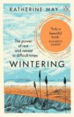 Katherine May | Wintering: The Power of Rest and Retreat in Difficult Times | 9781846045998 | Daunt Books
