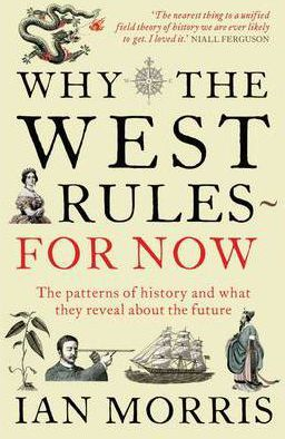 Ian Morris | Why The West Rules For Now | 9781846682087 | Daunt Books