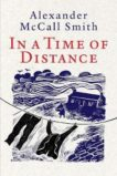 Alexander McCall Smith | In A Time of Distance | 9781846975622 | Daunt Books