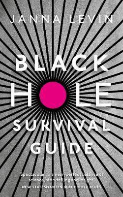 Janna Levin | Black Hole Survival Guide | 9781847926166 | Daunt Books