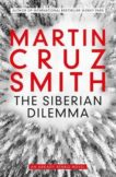 Martin Cruz Smith | The Siberian Dilemma | 9781849838207 | Daunt Books