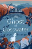 Lucy Strange | The Ghost of Gosswater | 9781911077848 | Daunt Books