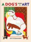 Joy Fitzsimmons | A Dog's Guide to Art | 9781911622536 | Daunt Books