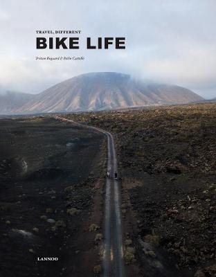 Tristan Bogaard | Bike Life: Travel Different | 9782390251156 | Daunt Books
