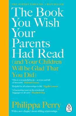Philippa Perry | The Book You Wish Your Parent's Had Read | 9780241251027 | Daunt Books