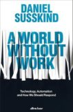 Daniel Susskind | A World Without Work | 9780241321096 | Daunt Books