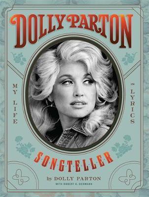 Dolly Parton | Dolly Parton Songteller: My Life in Lyrics | 9781529349795 | Daunt Books