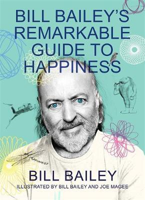 Bill Bailey | Bill Bailey's Remarkable Guide to Happiness | 9781529412451 | Daunt Books