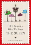 H Sutcliffe and E Dunne | 101 Reasons Why We Love the Queen | 9781780724478 | Daunt Books