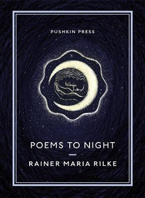 Rainer Maria Rilke | Poems to Night | 9781782275534 | Daunt Books