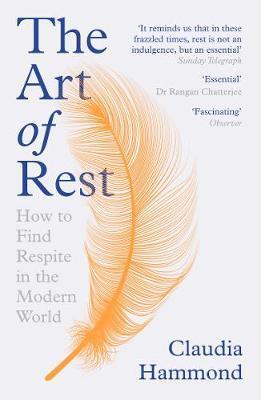Claudia Hammond | The Art of Rest | 9781786892829 | Daunt Books