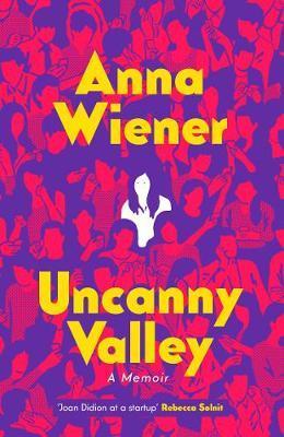 Anna Wiener | Uncanny Valley | 9780008296865 | Daunt Books