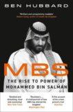 Ben Hubbard | MBS: The Rise to Power of Mohammed Bin Salman | 9780008340582 | Daunt Books