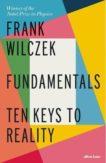 Frank Wilczek | Fundamentals: Ten Keys to Reality | 9780241302460 | Daunt Books