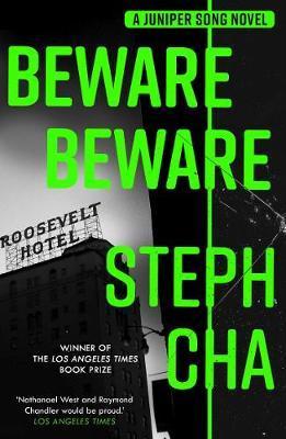 Steph Cha   Beware Beware - A Juniper Song Novel   9780571360383   Daunt Books