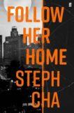 Steph Cha   Follow Her Home - A Juniper Song Novel   9780571360444   Daunt Books