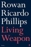 Rowan Ricardo Phillips | Living Weapon | 9780571366279 | Daunt Books