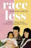 Georgina Lawton | Raceless | 9780751579383 | Daunt Books