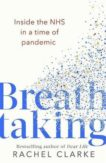Rachel Clarke | Breathtaking: Inside the NHS in a Time of Pandemic | 9781408713785 | Daunt Books