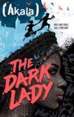 Akala | The Dark Lady | 9781444943696 | Daunt Books