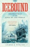 Andrea Pitzer | Icebound: Shipwrecked at the Edge of the World | 9781471182730 | Daunt Books