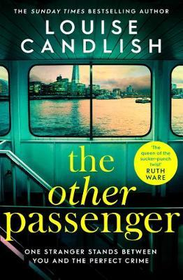 Louise Candlish | The Other Passenger | 9781471183478 | Daunt Books