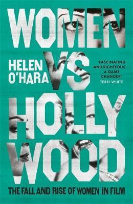 Helen O'Hara | Women vs Hollywood | 9781472144430 | Daunt Books