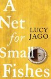 Lucy Jago | A Net for Small Fishes | 9781526616623 | Daunt Books