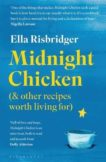 Ella Risbridger | Midnight Chicken and Other Recipes Worth Living For | 9781526623898 | Daunt Books