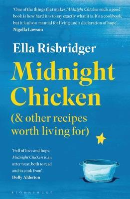 Midnight Chicken and Other Recipes Worth Living For