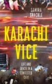 Samira Shackle   Karachi Vice: Life and Death in a Contested City   9781783785391   Daunt Books