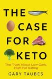 Gary Taubes | The Case for Keto | 9781783786534 | Daunt Books