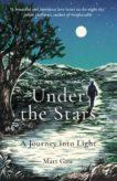 Matt Gaw | Under the Stars: A Journey into Light | 9781783965823 | Daunt Books