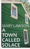 Mary Lawson | A Town Called Solace | 9781784743925 | Daunt Books