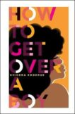 Chidera Eggerue | How To Get Over a Boy | 9781787134805 | Daunt Books