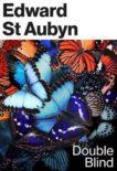 Edward St Aubyn | Double Blind | 9781787300255 | Daunt Books