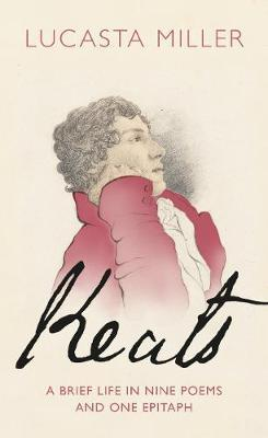 Keats: A Brief Life In Nine Poems (signed)