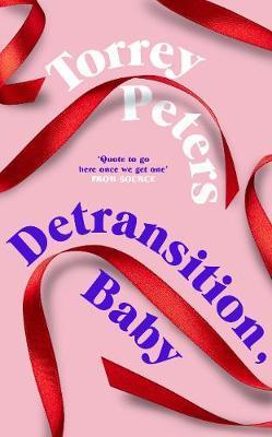 Torrey Peters | Detransition Baby | 9781788167208 | Daunt Books