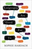 Sophie Hardach | Languages Are Good For Us | 9781789543926 | Daunt Books